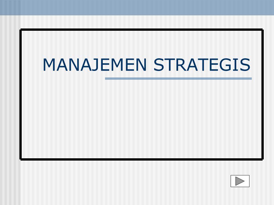 Tingkat - Tingkat Strategi a.Strategi Tingkat Korporasi : Berupaya untuk menentukan bisnis apa yang seharusnya dilakukan oleh korporasi.