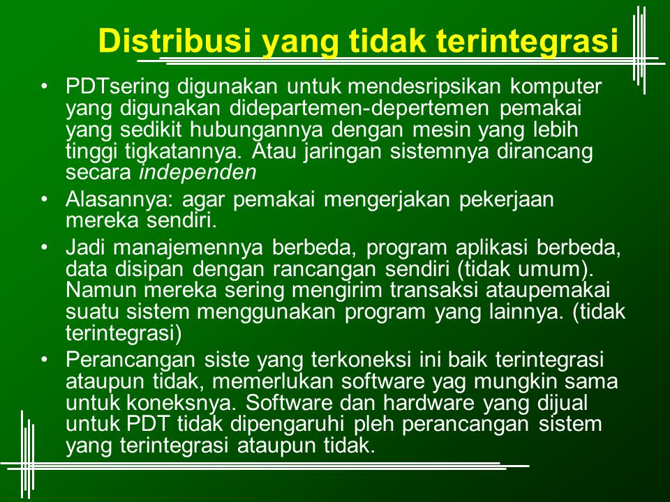 Intelegensia terdistribusi vs pengelolaan terdistribusi Banyaknya yang mendeskripsikan pengelolan terdistribusi untuk terminal-terminal komputer yang mengolah transaksi secara tuntas.