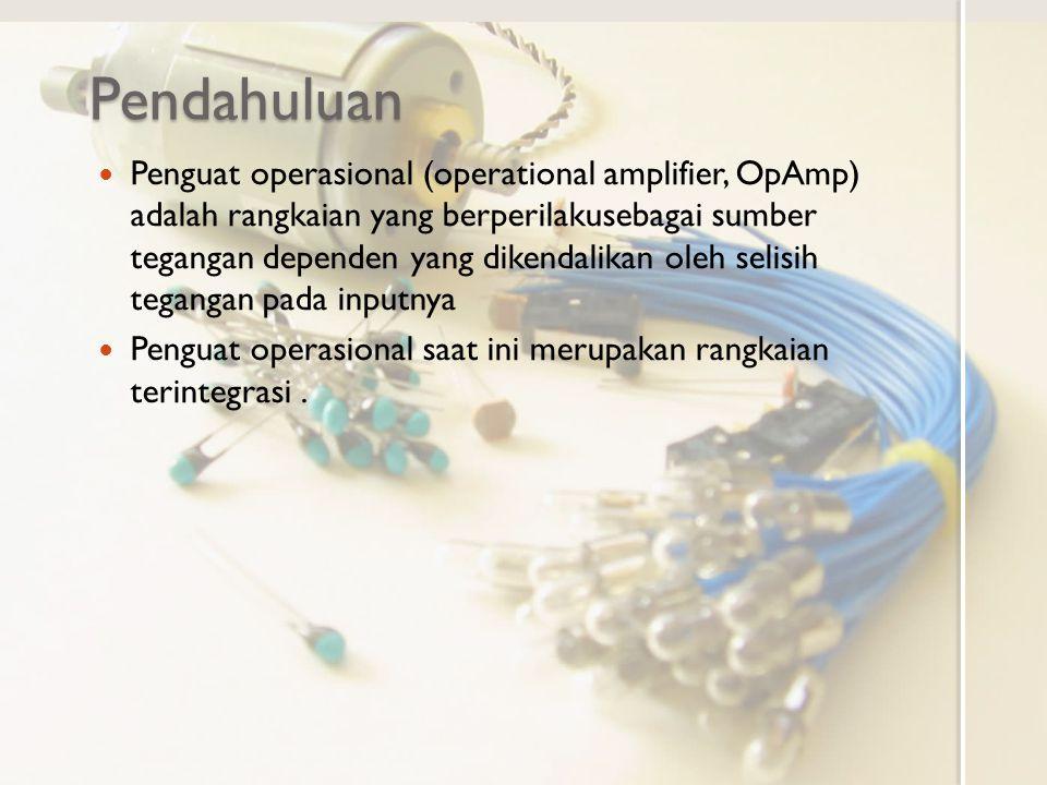 Penguat Operasional Penguat operasional mempunyai dua terminal input tegangan positif (noninverting, v 1 ) dan negatif (inverting, v 2 ) dan terminal output (v o ) Hubungan input output dengan A penguatan tegangannya