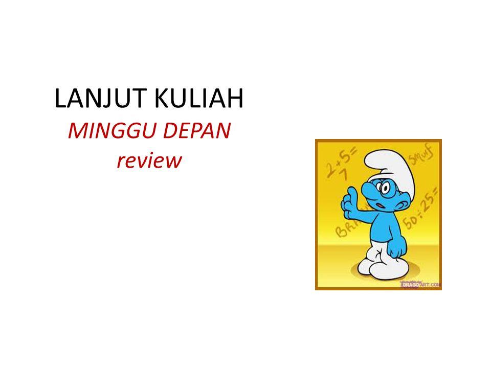 LANJUT KULIAH MINGGU DEPAN review