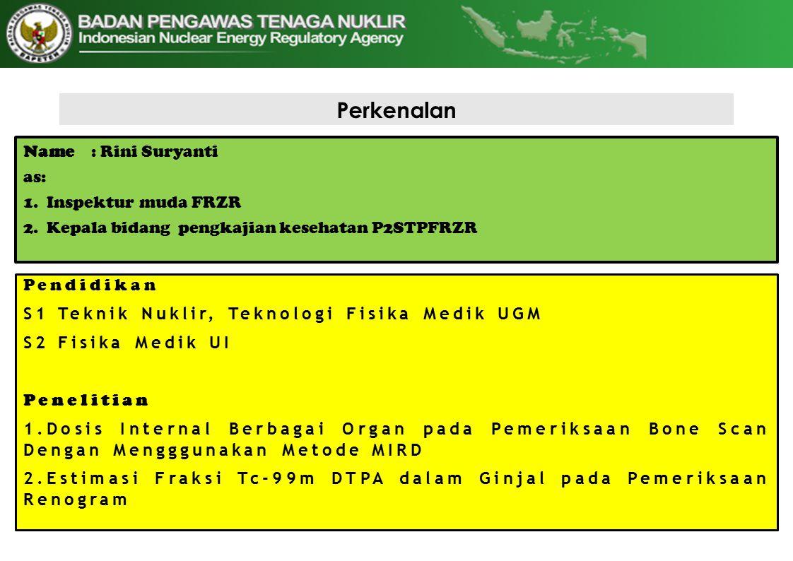 Perkenalan Name: Rini Suryanti as: 1.Inspektur muda FRZR 2.