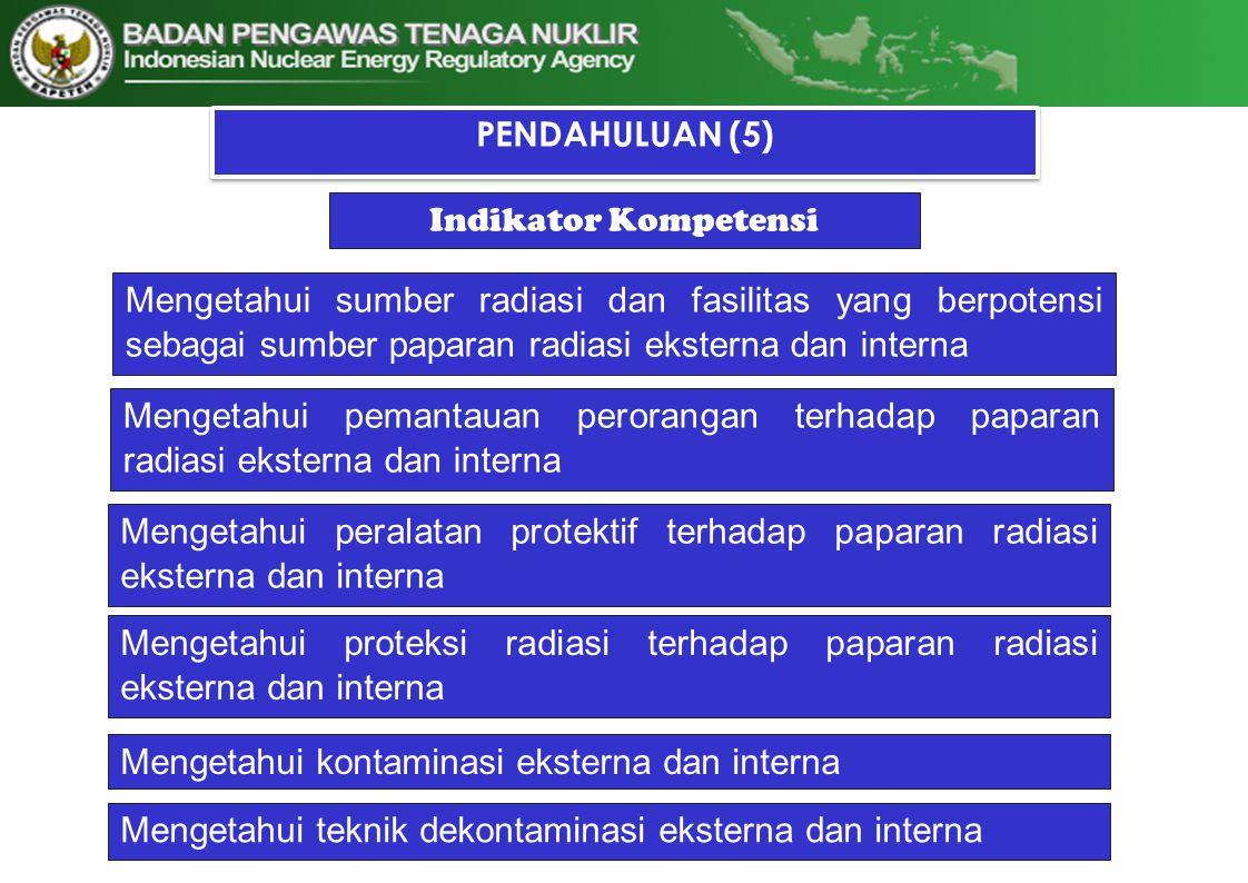 PENDAHULUAN (6) POKOK BAHASAN II.Prinsip proteksi dan keselamatan radiasi I.