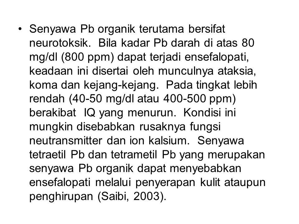 Senyawa Pb organik terutama bersifat neurotoksik.
