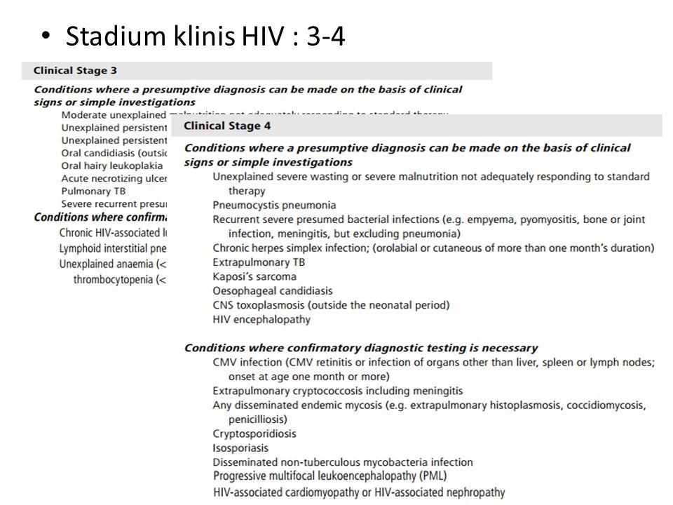 Stadium klinis HIV : 3-4