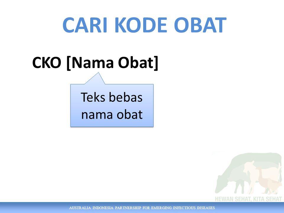 AUSTRALIA INDONESIA PARTNERSHIP FOR EMERGING INFECTIOUS DISEASES Teks bebas nama obat CARI KODE OBAT CKO [Nama Obat]
