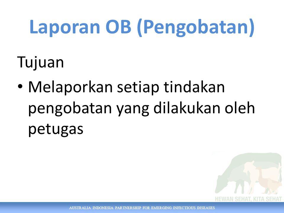 AUSTRALIA INDONESIA PARTNERSHIP FOR EMERGING INFECTIOUS DISEASES Seorang peternak melaporkan bahwa sapi sakit yang anda tangani minggu lalu masih sakit Laporan Perkembangan Kasus PK 400598 MS