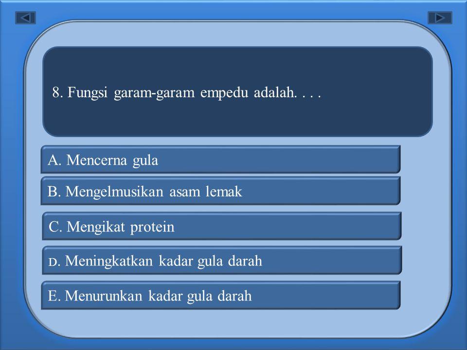 7. Hati disebut kelenjar pencernaan karena mencerna.... A. Amilum B. Lipase D. Protease C. Amilase E. Insulin