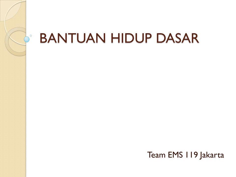 BANTUAN HIDUP DASAR Team EMS 119 Jakarta
