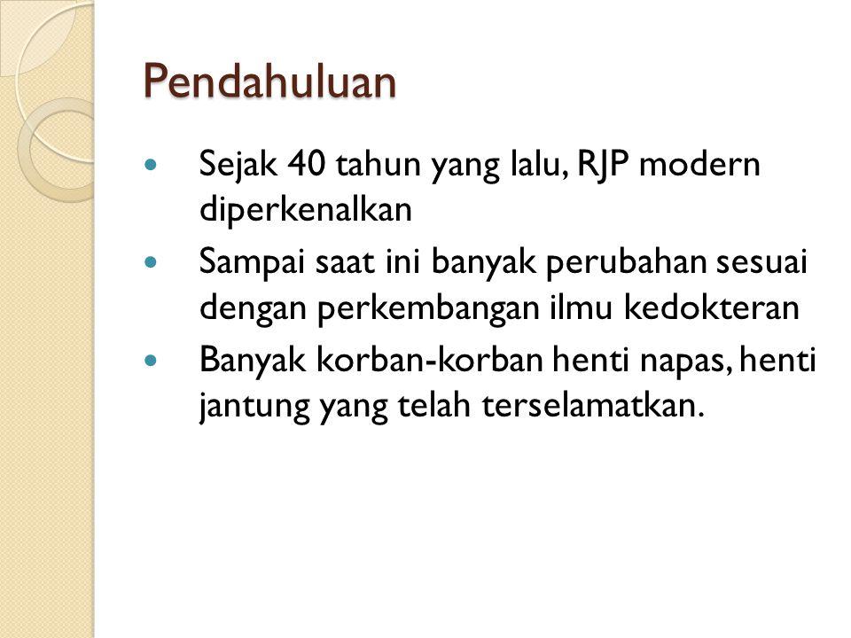 RJP TIDAK DILAKUKAN DNAR (Do Not Attempt Resuscitation) Tanda kematian : rigor mortis (kaku mayat), lebam mayat Sebelumnya dengan fungsi vital yang sudah sangat jelek dengan terapi maksimal Bila menolong korban akan membahayakan penolong