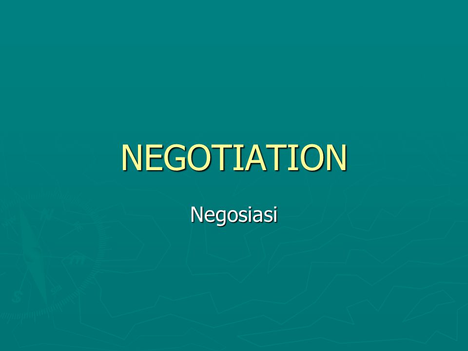 NEGOTIATION Negosiasi