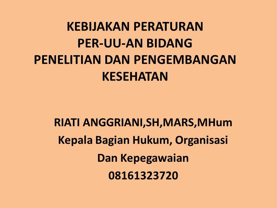 Subsistem Penelitian dan Pengembangan Kesehatan Untuk mendapatkan dan mengisi kekosongan data kesehatan dasar dan/atau data kesehatan yang berbasis bukti perlu diselenggarakan kegiatan penelitian dan pengembangan kesehatan dengan menghimpun seluruh potensi dan sumber daya yang dimiliki oleh bangsa Indonesia.