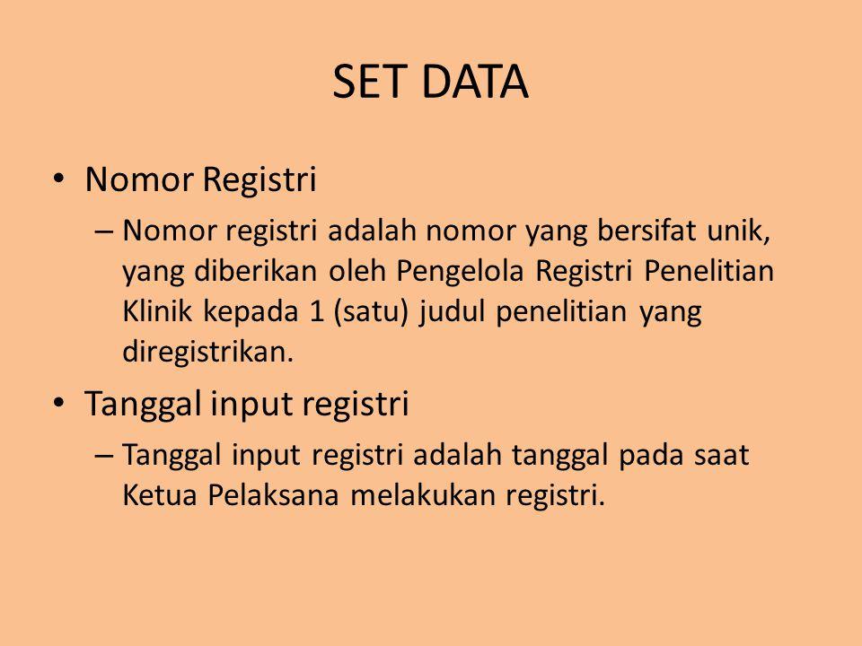 SET DATA Nomor Registri – Nomor registri adalah nomor yang bersifat unik, yang diberikan oleh Pengelola Registri Penelitian Klinik kepada 1 (satu) jud