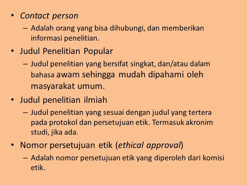 Contact person – Adalah orang yang bisa dihubungi, dan memberikan informasi penelitian. Judul Penelitian Popular – Judul penelitian yang bersifat sing