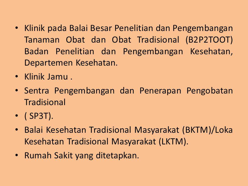 Klinik pada Balai Besar Penelitian dan Pengembangan Tanaman Obat dan Obat Tradisional (B2P2TOOT) Badan Penelitian dan Pengembangan Kesehatan, Departem