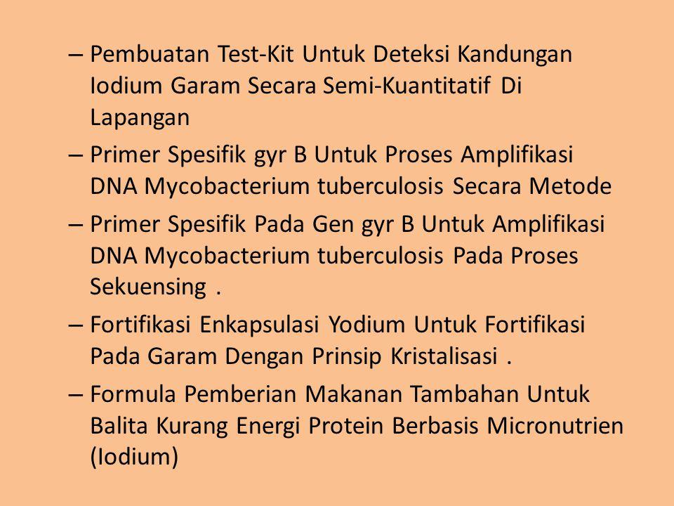 – Pembuatan Test-Kit Untuk Deteksi Kandungan Iodium Garam Secara Semi-Kuantitatif Di Lapangan – Primer Spesifik gyr B Untuk Proses Amplifikasi DNA Myc