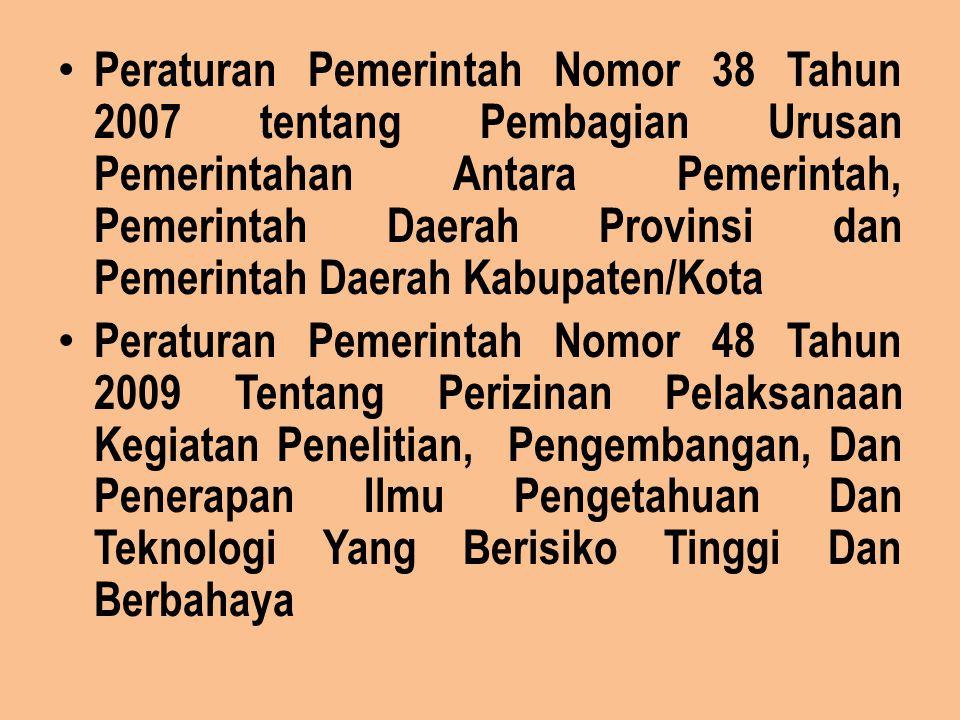 Peraturan Pemerintah Nomor 38 Tahun 2007 tentang Pembagian Urusan Pemerintahan Antara Pemerintah, Pemerintah Daerah Provinsi dan Pemerintah Daerah Kab