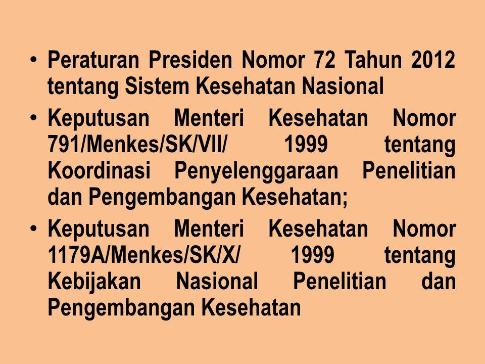 Peraturan Presiden Nomor 72 Tahun 2012 tentang Sistem Kesehatan Nasional Keputusan Menteri Kesehatan Nomor 791/Menkes/SK/VII/ 1999 tentang Koordinasi