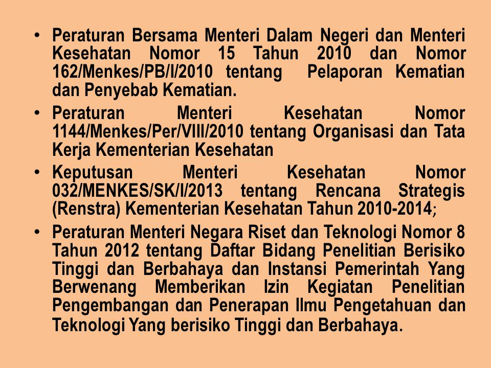 Peraturan Bersama Menteri Dalam Negeri dan Menteri Kesehatan Nomor 15 Tahun 2010 dan Nomor 162/Menkes/PB/I/2010 tentang Pelaporan Kematian dan Penyeba
