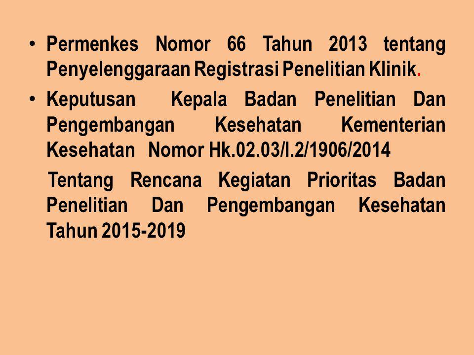 Permenkes Nomor 66 Tahun 2013 tentang Penyelenggaraan Registrasi Penelitian Klinik. Keputusan Kepala Badan Penelitian Dan Pengembangan Kesehatan Kemen