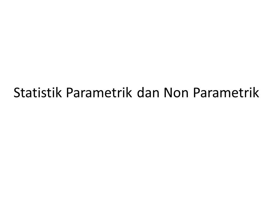 Statistik Parametrik dan Non Parametrik