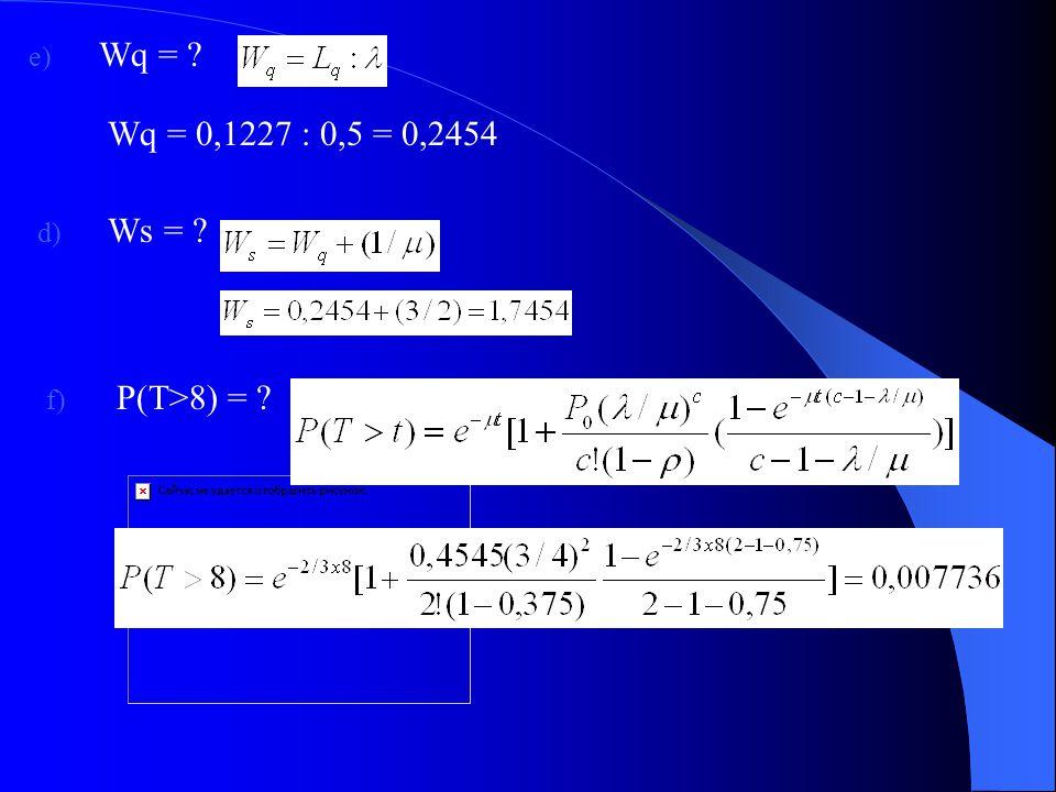Maka P 5, adalah: c) Lq = ? b) Ls = ?