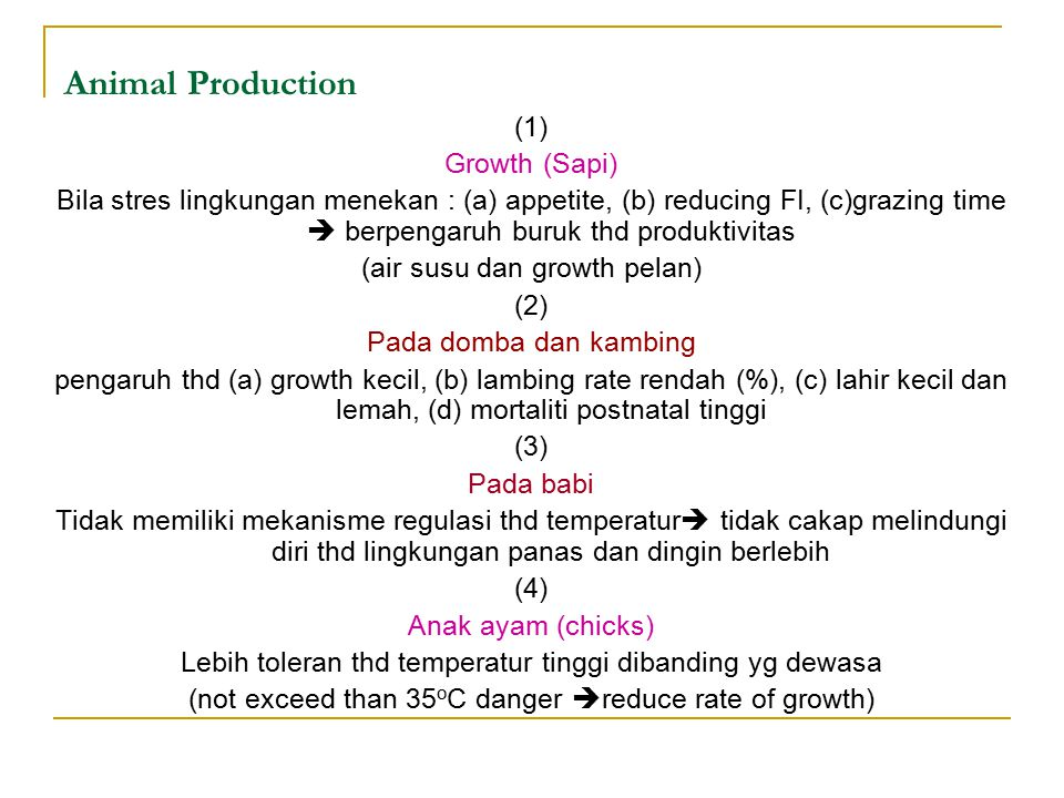 Animal Production (1) Growth (Sapi) Bila stres lingkungan menekan : (a) appetite, (b) reducing FI, (c)grazing time  berpengaruh buruk thd produktivit