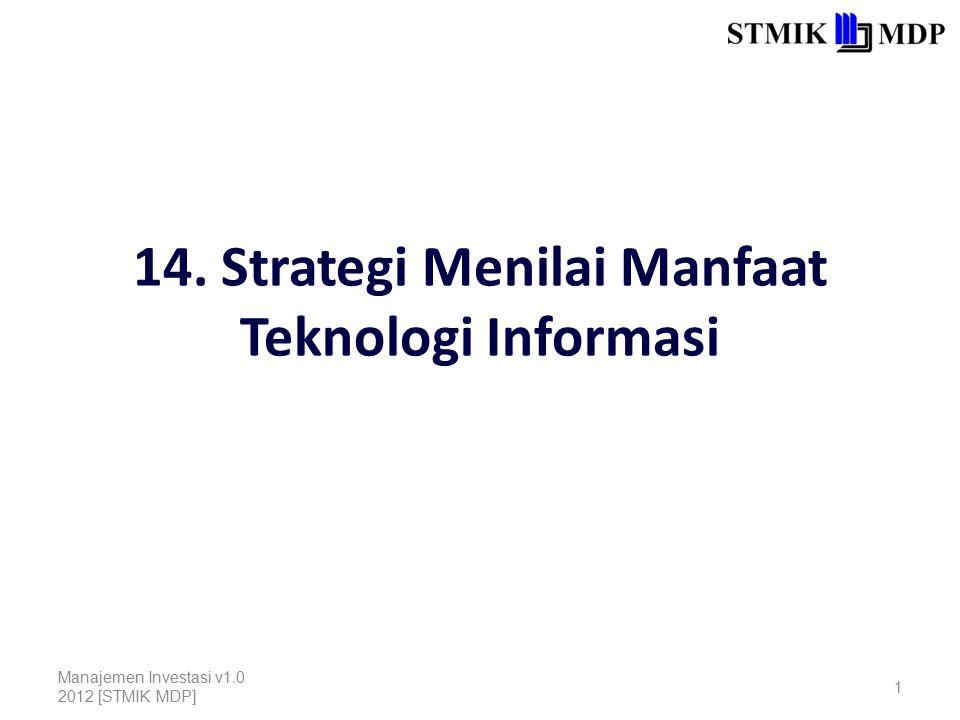 14. Strategi Menilai Manfaat Teknologi Informasi Manajemen Investasi v1.0 2012 [STMIK MDP] 1