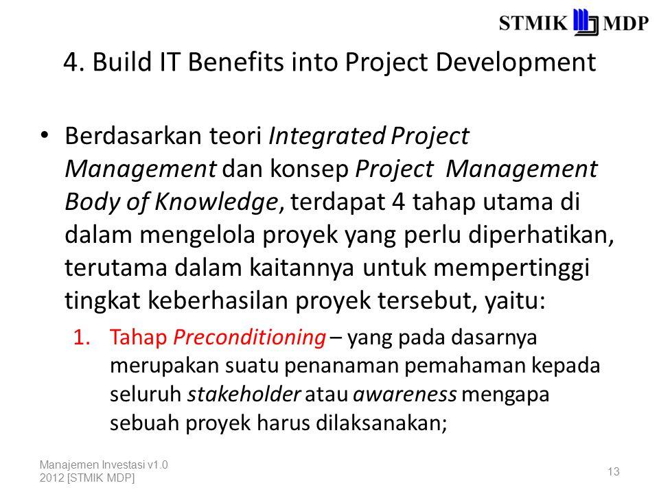 4. Build IT Benefits into Project Development Berdasarkan teori Integrated Project Management dan konsep Project Management Body of Knowledge, terdapa