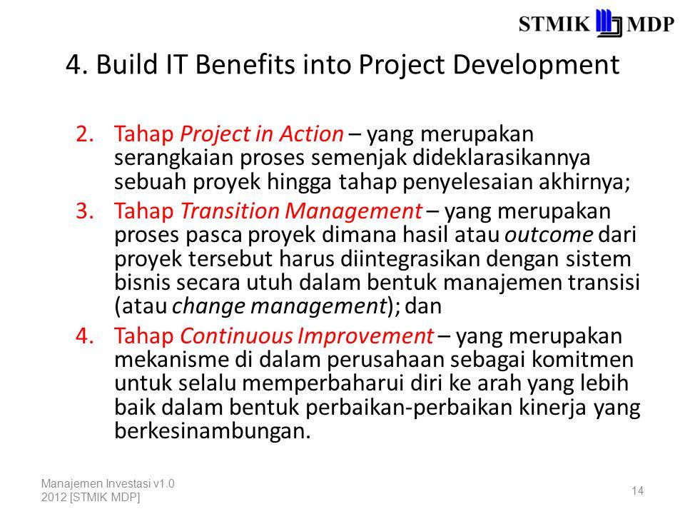 4. Build IT Benefits into Project Development 2.Tahap Project in Action – yang merupakan serangkaian proses semenjak dideklarasikannya sebuah proyek h