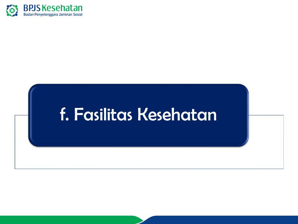 f. Fasilitas Kesehatan
