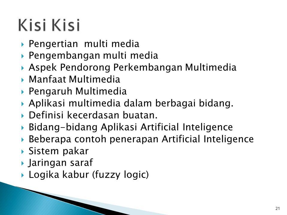  Pengertian multi media  Pengembangan multi media  Aspek Pendorong Perkembangan Multimedia  Manfaat Multimedia  Pengaruh Multimedia  Aplikasi multimedia dalam berbagai bidang.
