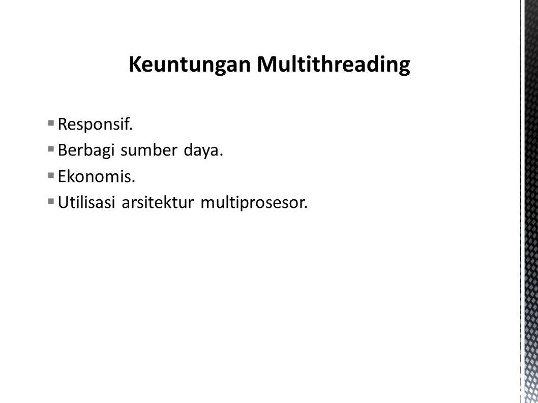  Responsif.  Berbagi sumber daya.  Ekonomis.  Utilisasi arsitektur multiprosesor.