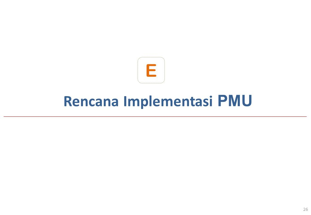 Rencana Implementasi PMU 26 E