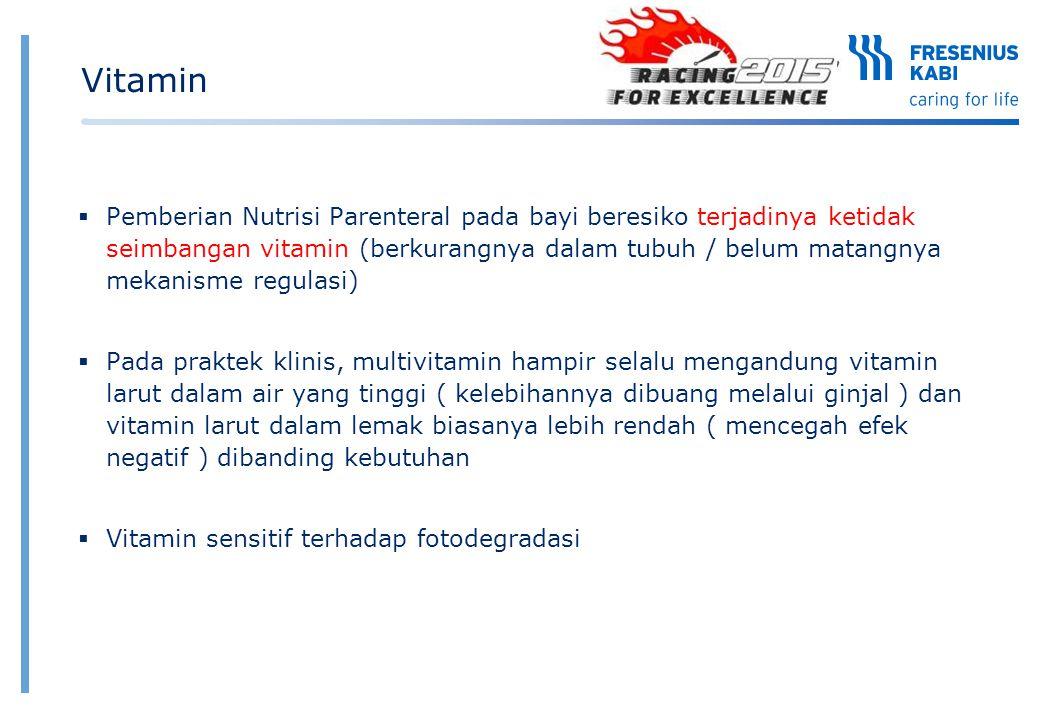  Pemberian Nutrisi Parenteral pada bayi beresiko terjadinya ketidak seimbangan vitamin (berkurangnya dalam tubuh / belum matangnya mekanisme regulasi