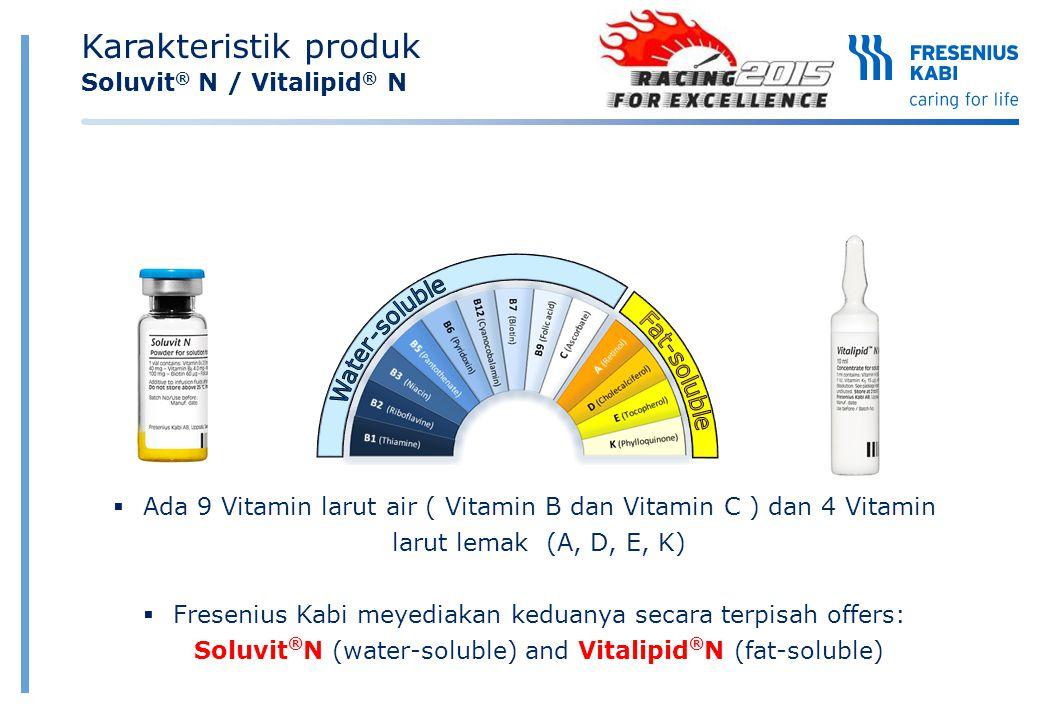  Ada 9 Vitamin larut air ( Vitamin B dan Vitamin C ) dan 4 Vitamin larut lemak (A, D, E, K)  Fresenius Kabi meyediakan keduanya secara terpisah offe
