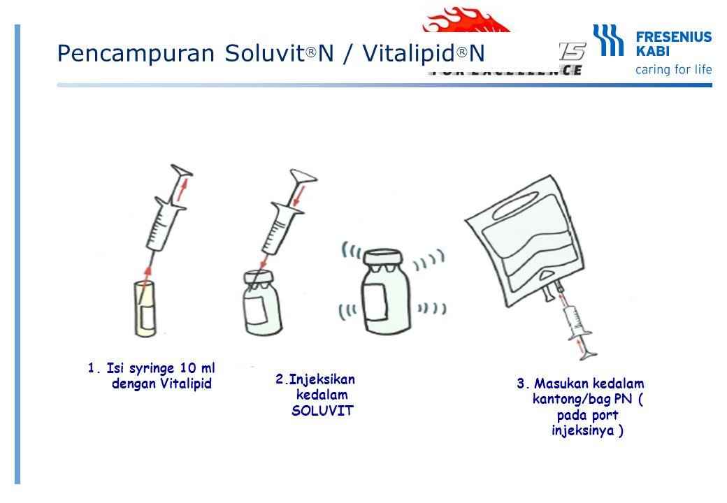 1. Isi syringe 10 ml dengan Vitalipid 2.Injeksikan kedalam SOLUVIT 3. Masukan kedalam kantong/bag PN ( pada port injeksinya ) Pencampuran Soluvit ® N
