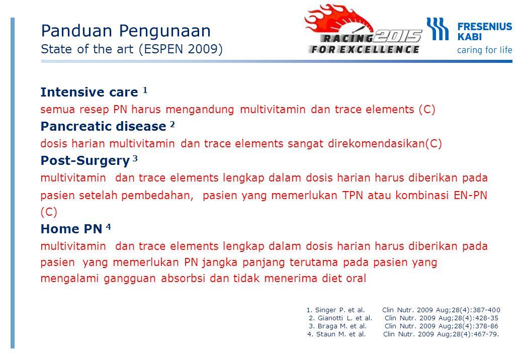 Intensive care 1 semua resep PN harus mengandung multivitamin dan trace elements (C) Pancreatic disease 2 dosis harian multivitamin dan trace elements