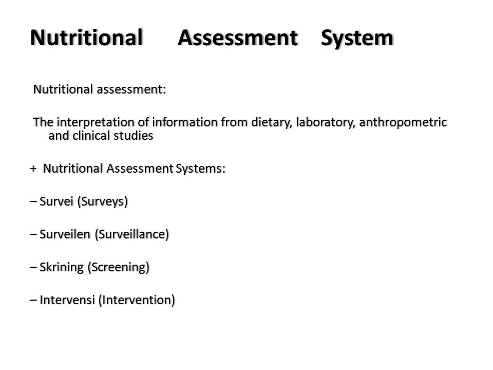 NutritionalAssessmentSystemNutritionalAssessment System Nutritionalassessment: Nutritional assessment: Theinterpretationofinformationfromdietary,labor
