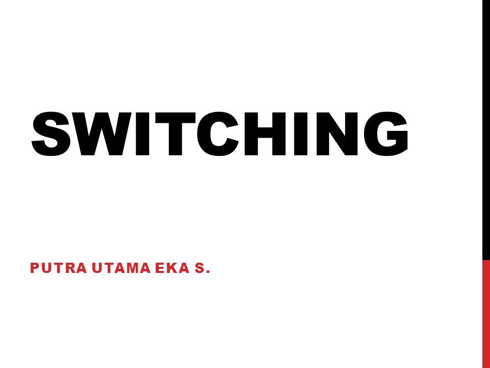 SWITCHING PUTRA UTAMA EKA S.