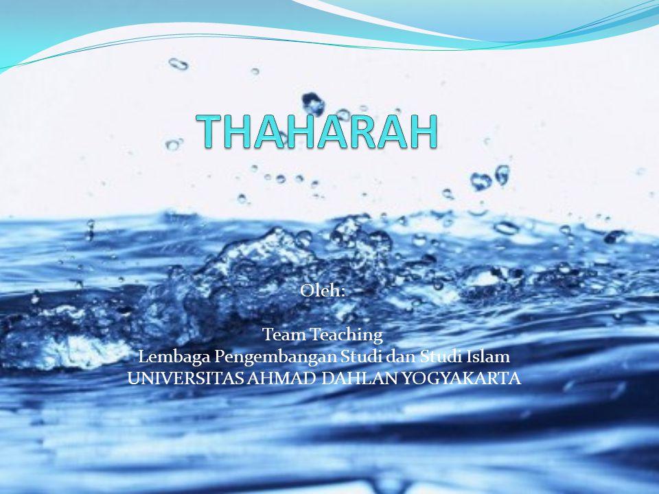 Oleh: Team Teaching Lembaga Pengembangan Studi dan Studi Islam UNIVERSITAS AHMAD DAHLAN YOGYAKARTA