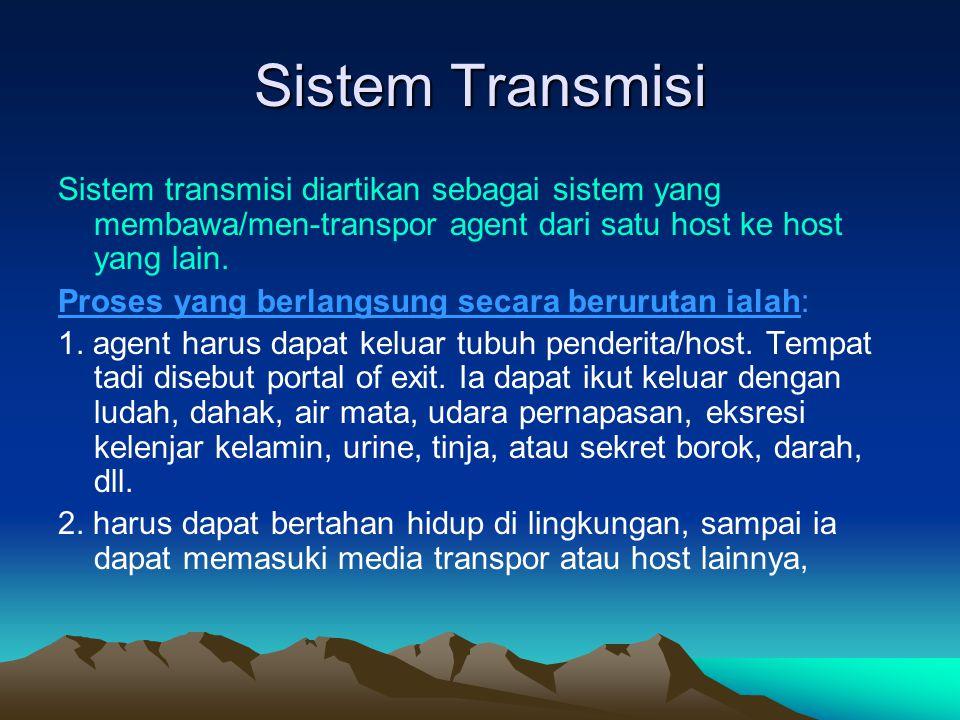 Sistem Transmisi Sistem transmisi diartikan sebagai sistem yang membawa/men-transpor agent dari satu host ke host yang lain. Proses yang berlangsung s