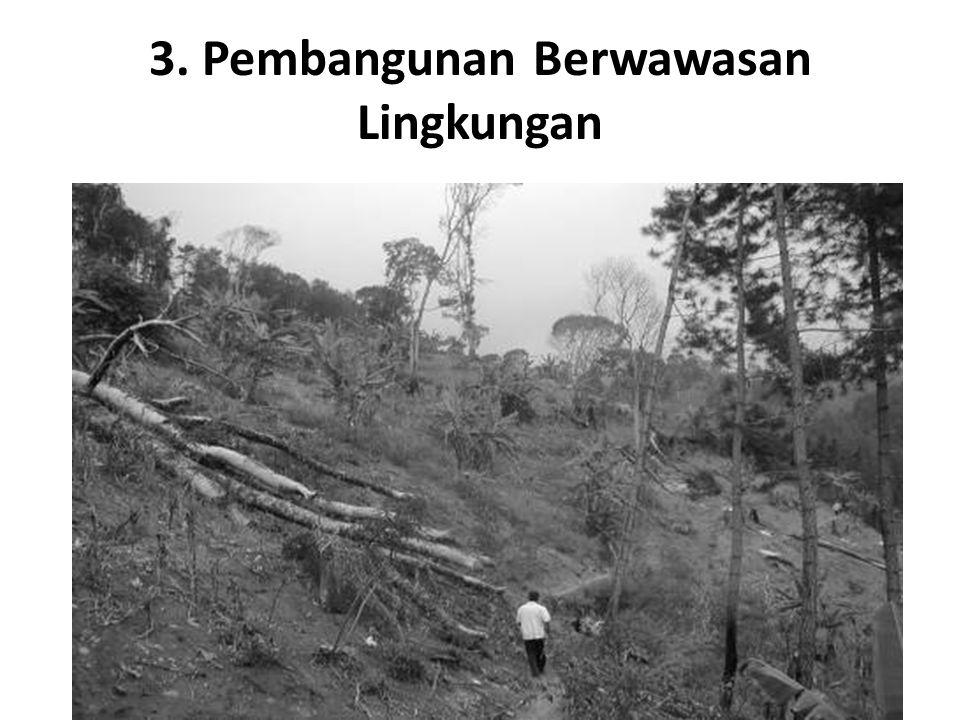 3. Pembangunan Berwawasan Lingkungan