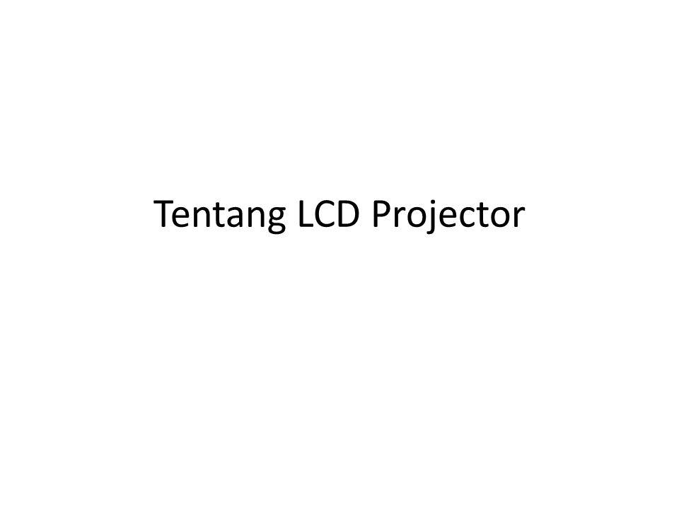 Tentang LCD Projector