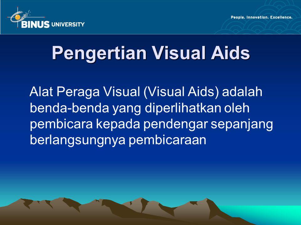 Pengertian Visual Aids Alat Peraga Visual (Visual Aids) adalah benda-benda yang diperlihatkan oleh pembicara kepada pendengar sepanjang berlangsungnya