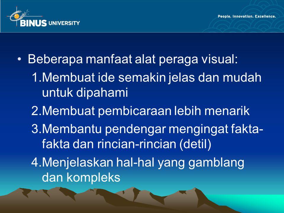 Beberapa manfaat alat peraga visual: 1.Membuat ide semakin jelas dan mudah untuk dipahami 2.Membuat pembicaraan lebih menarik 3.Membantu pendengar men