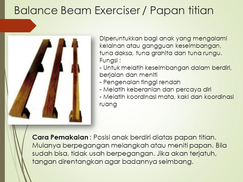 Balance Beam Exerciser / Papan titian Diperuntukkan bagi anak yang mengalami kelainan atau gangguan keseimbangan, tuna daksa, tuna grahita dan tuna ru
