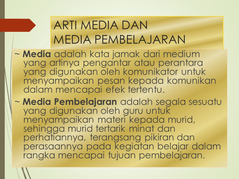 ARTI MEDIA DAN MEDIA PEMBELAJARAN ~ Media adalah kata jamak dari medium yang artinya pengantar atau perantara yang digunakan oleh komunikator untuk me
