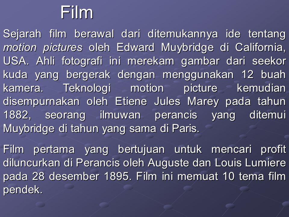 Sejarah film berawal dari ditemukannya ide tentang motion pictures oleh Edward Muybridge di California, USA.