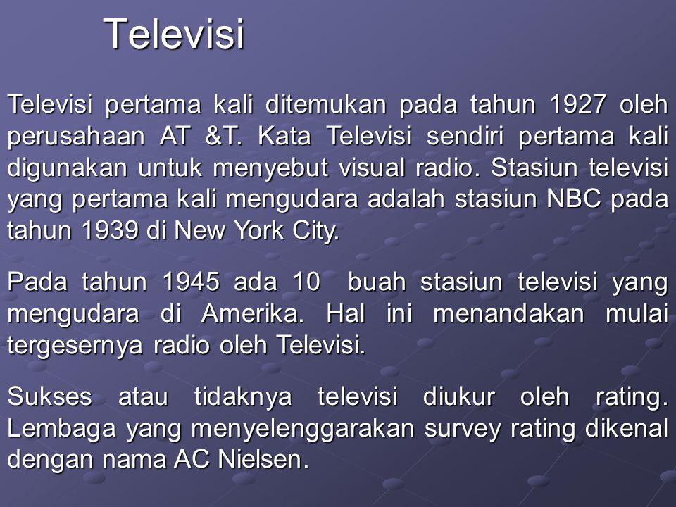 Televisi pertama kali ditemukan pada tahun 1927 oleh perusahaan AT &T.