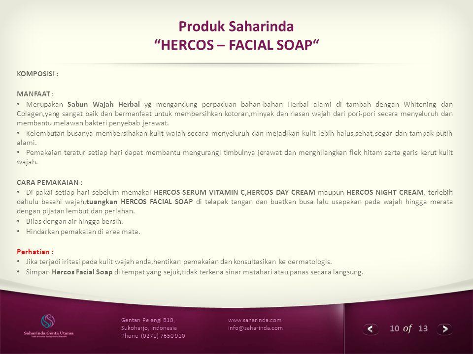 """10 of 13 www.saharinda.com info@saharinda.com Gentan Pelangi B10, Sukoharjo, Indonesia Phone (0271) 7650 910 Produk Saharinda """"HERCOS – FACIAL SOAP"""" K"""